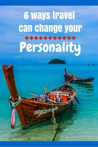 In this post we reveal some studies that have shown six ways travel can improve your personality.