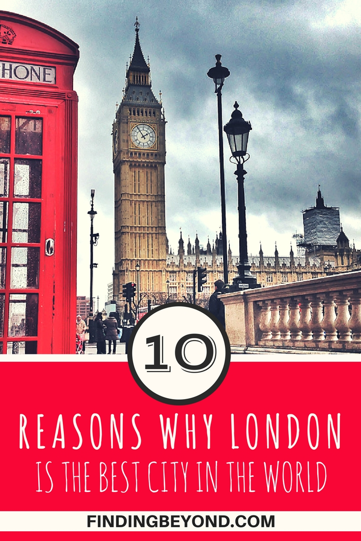 London is our hometown and we miss it terribly when travelling. London, in our opinion, is the best city in the world and here's why.