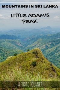 The mountains in Sri Lanka offer fantastic hiking opportunities. We opted to climb and photograph Little Adams Peak, the little brother of Adams Peak.