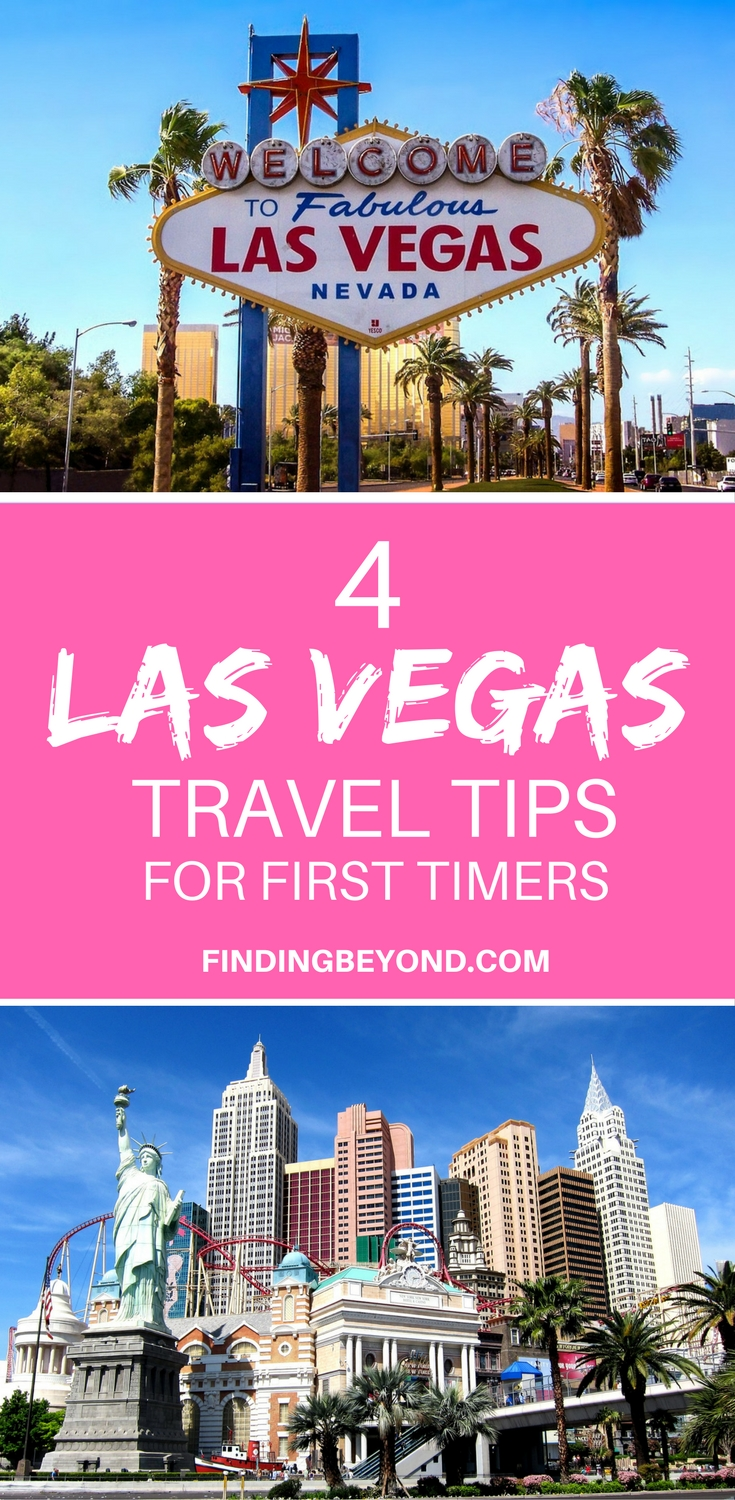 Heading to Las Vegas for the first time? Lucky you! Make sure you're prepared and avoid any unwanted stress by following these four helpful tips.