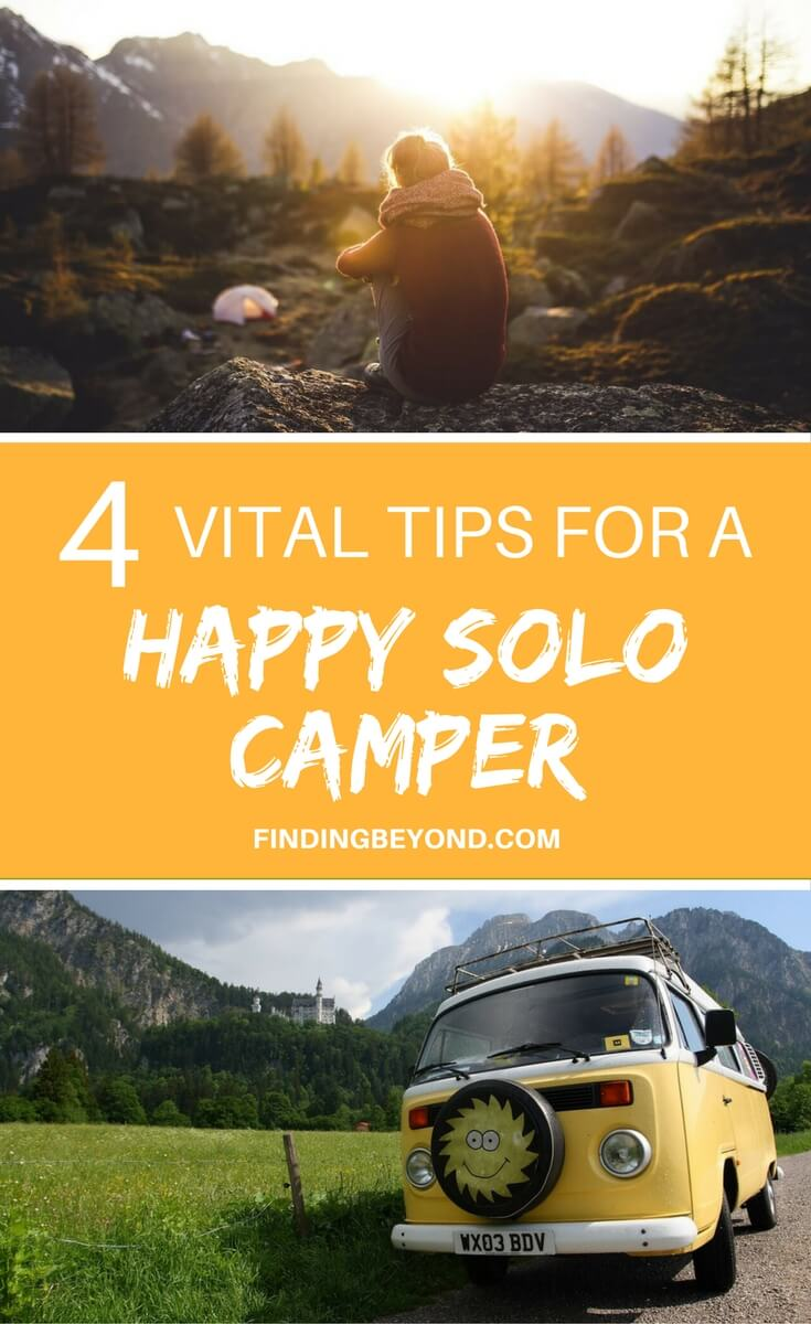 Solo camping can be a daunting experience so use these 4 vital tips to stay safe and have the best possible adventure on your own.