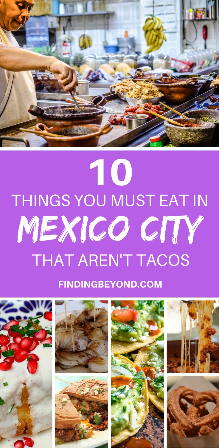 There's more to Mexican food than tacos. Check out these 10 savory and sweet Mexican foods that everyone has to try on a tour through Mexico City.