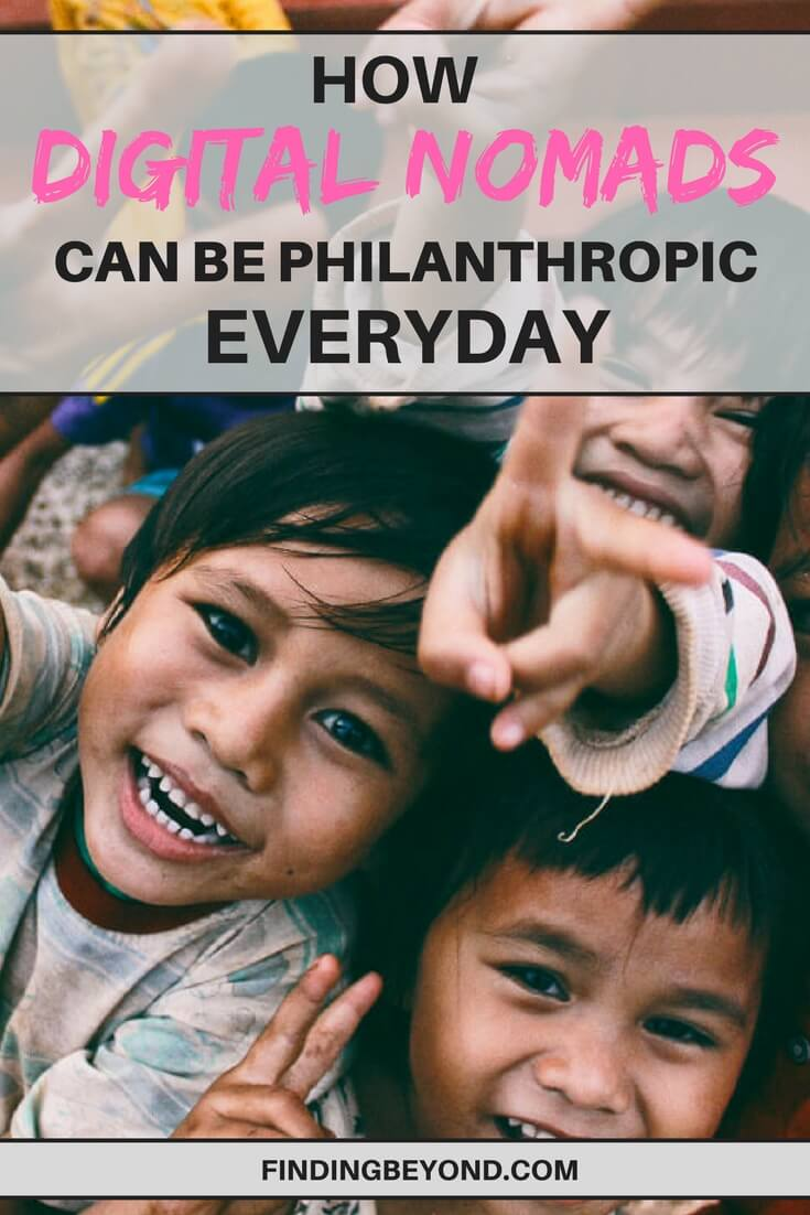 There are actually many ways to be a philanthropist while still embracing the digital nomad lifestyle. Check out these easy ways to give back.