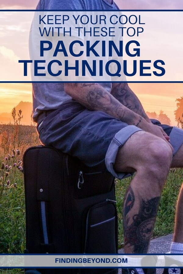 Are you about to pack for a vacation? Take a deep breath and use the following techniques to help you keep your cool during the packing process.