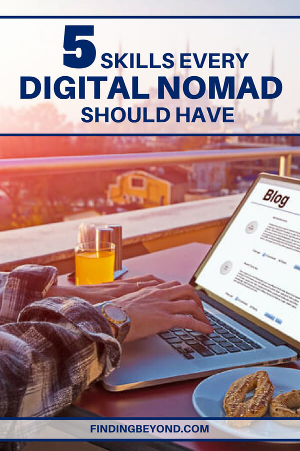 Thinking of starting a new life as a globe-trotting digital nomad? Make sure you have these essential skills to make sure your journey is a successful one.