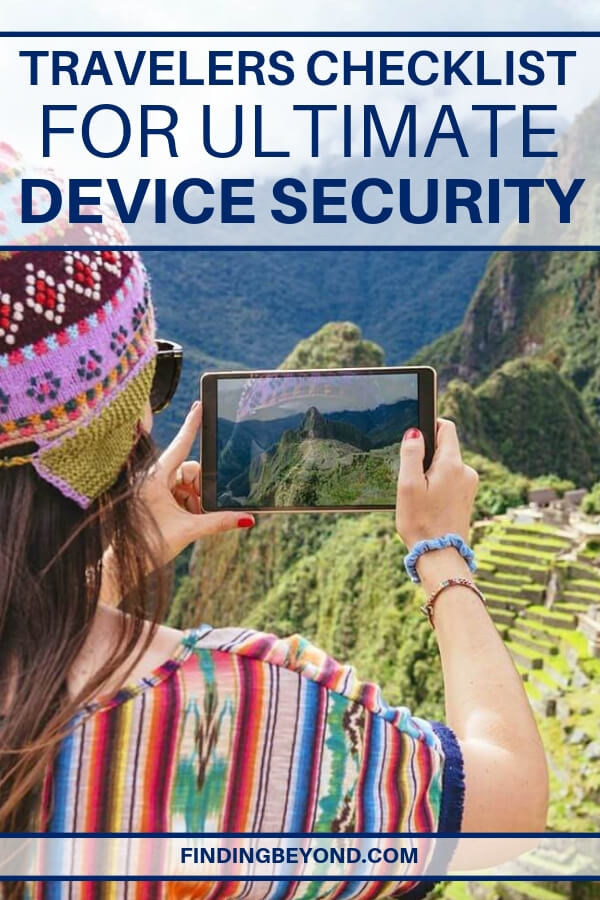 Travelling requires a special approach to your personal digital security and the security of your online business. Make sure you tick off our device security checklist.