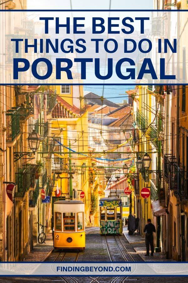 """Who cares about the """"mandatory things"""" when it does not match the desires of the traveler?Here's the bestthings to do in Portugal for everyone!"""