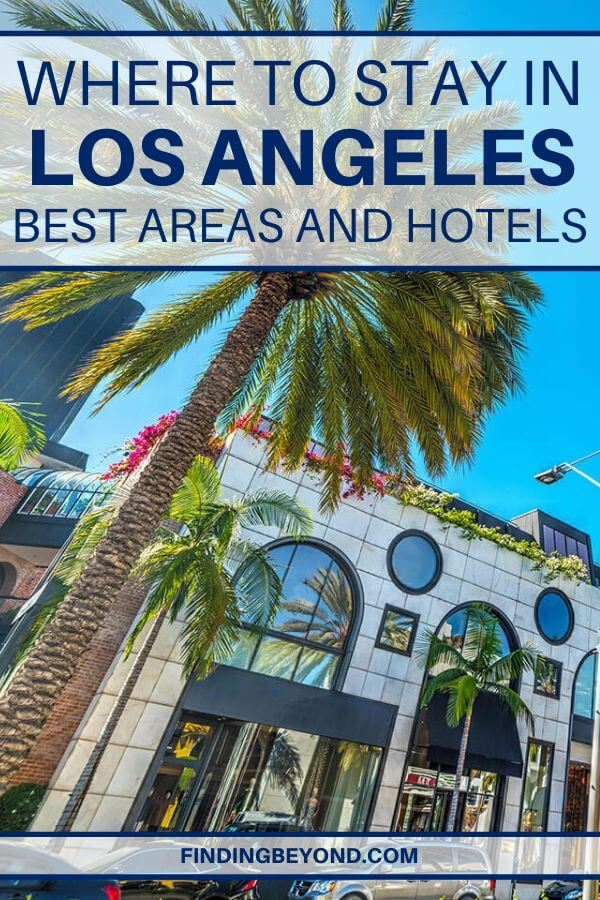 Here's our guide to where to stay in Los Angeles, complete with hotel recommendations that are close to major attractions and the best things to do!