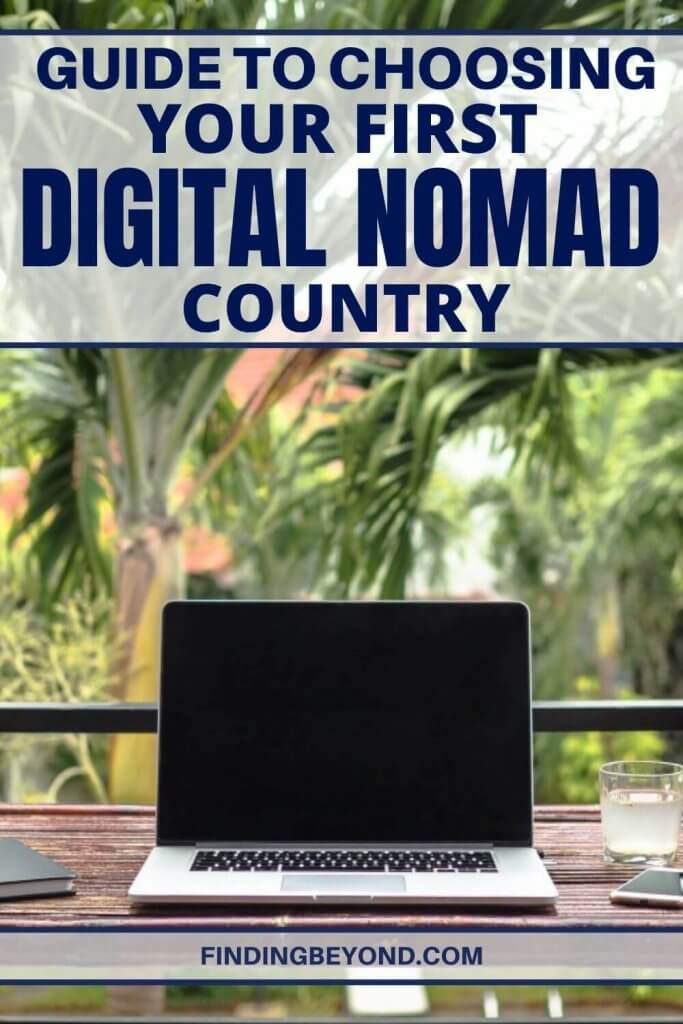 There are many things to consider when choosing your first country to work and play as a new digital nomad. Here's our guide to those most important.